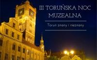 III Toruńska Noc Muzealna